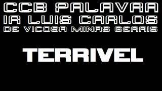 CCB PALAVRA IR LUIS CARLOS MG( HISTORIA DOS DICIPULOS DE JESUS) TERRIVEL2017