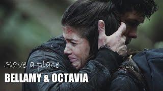 Bellamy & Octavia- Save a place