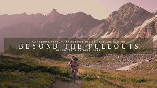 Beyond The Pullouts- Grand Teton National Park | Paintbrush & Cascade Canyon Loop | 4K Short Film