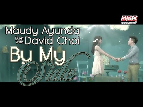Maudy Ayunda Duet With David Choi - By My Side ( Official Music Video - HD) - SuriaRecordsSRC