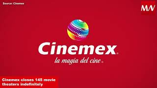 Cinemex closes 145 movie theaters indefinitely