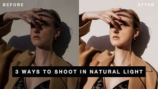 3 Ways To Shoot In Natural Light | How I Photograph Editorial-Style Portraits