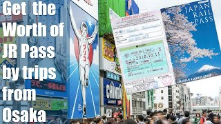 How to get your money's worth with JR Pass travelling out of Osaka