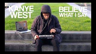 Kanye West - Believe What I Say // LIVE Instrumental Beat Remake