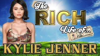 KYLIE JENNER -  The RICH Life - Net Worth 2017 FORBES - S.1 - Ep. 9
