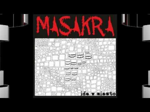 MASAKRA - Ide w miasto