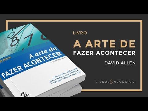 Livros & Nego?cios | Livro A arte de fazer acontecer - David Allen #46