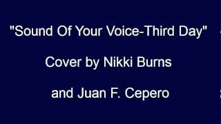 """""""Sound Of Your Voice-Third Day"""" Cover by Nikki Burns and Juan F. Cepero"""