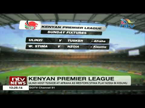 KPL: Ulinzi host Tusker at Afraha as Western Stima play Nzoia in Kisumu