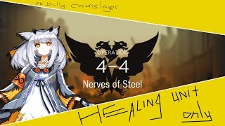 Nearl  - (Arknights) - 4-4 but healing units only [ Arknights ]