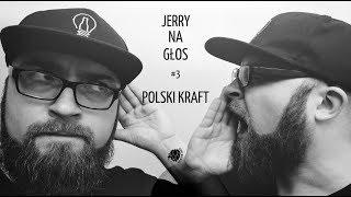 Jerry Na Głos #3: Polski Kraft