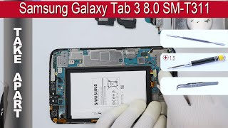 How to disassemble 📱 Samsung Galaxy Tab 3 8.0 SM-T311 Take apart Tutorial