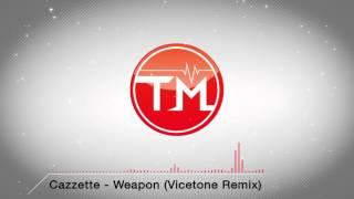 Cazzette - Weapon (Vicetone Remix)