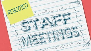 How to Reboot Your Staff Meetings