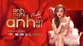 MIDU ft LK - Anh Nghĩ Anh Là Ai? | OFFICIAL MV | #ANALA