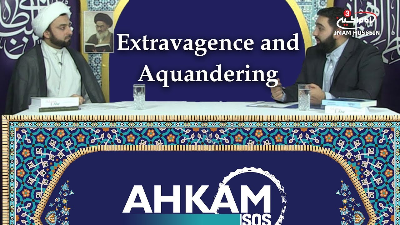 What is Extravagence and Squandering? | Extravagence and Squandering
