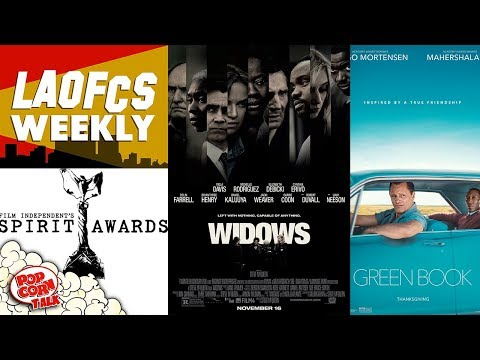 Spirit Awards Noms, Green Book VS. Widows, Best Animated Film Predictions | LAOFCS Weekly Ep.15