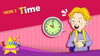 Theme 2. Thời gian - What time is it? | ESL Sông & Story - Learning English for Kids