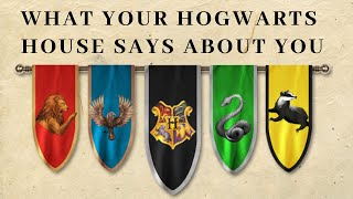 What Does Your Hogwarts House Say About You?