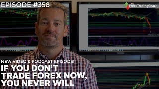 If You Want to Trade Forex, Do It NOW! with FX Coach Andrew Mitchem