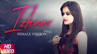 Izhaar Female Version | Preeti | Gurnazar | Jay K | Latest