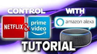 How To Control Netflix And Amazon Prime Video With Alexa