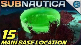 "Subnautica -Ep. 15- ""Main Base Location"" -Let's Play Subnautica Gameplay-(S7)"