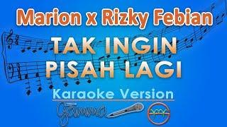 Marion Jola Dan Rizky Febian   Tak Ingin Pisah Lagi (Karaoke) | GMusic