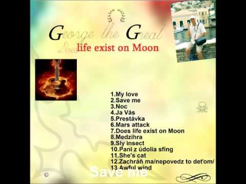 George the Great - George the Great - Does life exist on Moon (Full album)