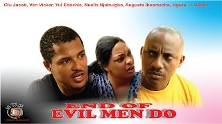 End of Evil Men Do   - Nigerian Nollywood  Igbo Movie
