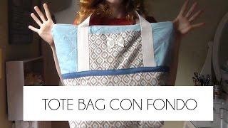 TUTORIAL COMO HACER UN TOTE BAG CON FONDO (PATRONES GRATIS)