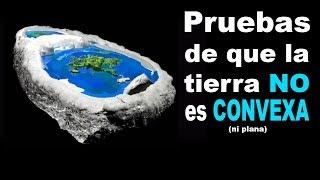 Por qué la Tierra NO es Convexa? (ni Plana)