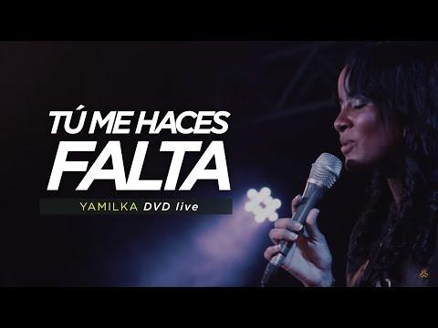 Yamilka - Tú Me Haces Falta (DVD Live Incomparable)