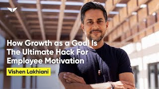 How Growth as a Goal Is The Ultimate Hack For Employee Motivation