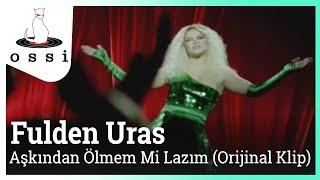 Fulden Uras / Aşkından Ölmem mi Lazım?