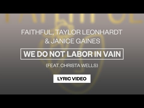 We Do Not Labor In Vain - Youtube Lyric Video