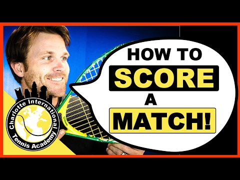 Tennis Explained  Scoring Games, Sets, & Matches