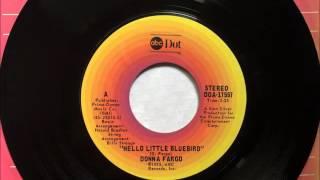 Hello Little Bluebird , Donna Fargo , 1975 Vinyl 45RPM