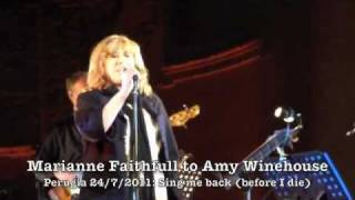 """Marianne Faithfull to Amy Winehouse """"Sing me Back Home (before I die)"""" 24/7/2011"""