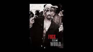 2Pac - Fuck The World (OG Unreleased)