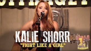 "Kalie Shorr - ""Fight Like A Girl"""