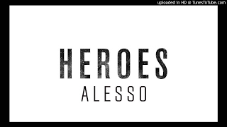 03. Alesso - Heroes (We Could Be) [feat. Love To] [Acapella]