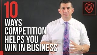10 Ways Competition Helps You Win in Business