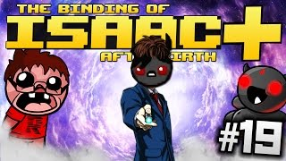 The Binding of Isaac: Afterbirth+: TIME LORD! (Episode 19)