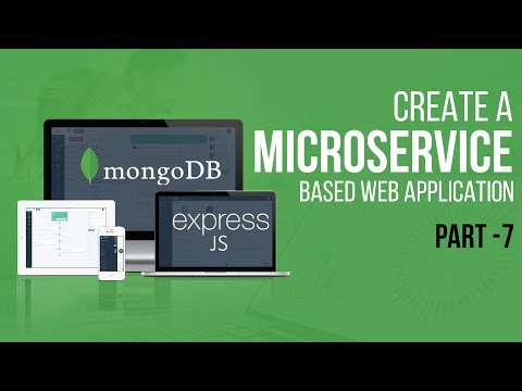 Creating A Microservice-based Web Application With NodeJS | Part 7 | Eduonix