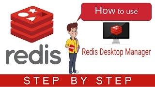 Redis Beginner Tutorial 6 - How to use Redis Desktop Manager