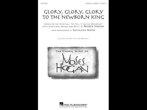 Glory, Glory, Glory to the Newborn King