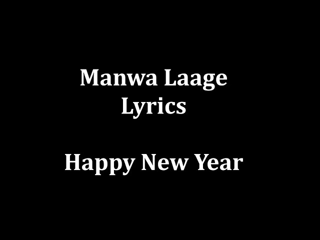 Manwa Laage Lyrics Arijit Singh Shreya Ghoshal
