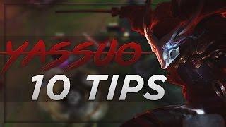 10 Tips For Yasuo   Yassuo