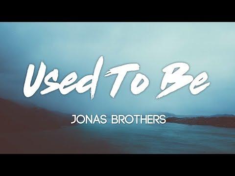 Jonas Brothers - Used To Be (Lyrics, Audio)